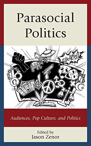 9780739183892: Parasocial Politics: Audiences, Pop Culture, and Politics