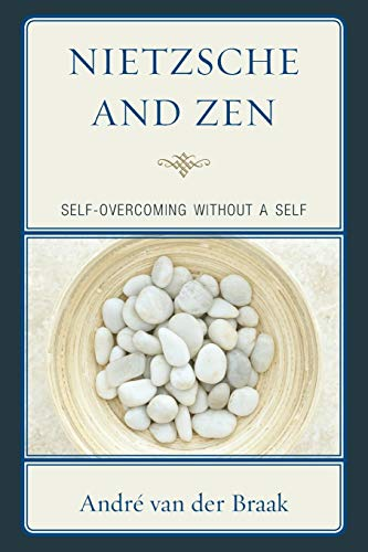 9780739184448: Nietzsche and Zen: Self Overcoming Without a Self (Studies in Comparative Philosophy and Religion)