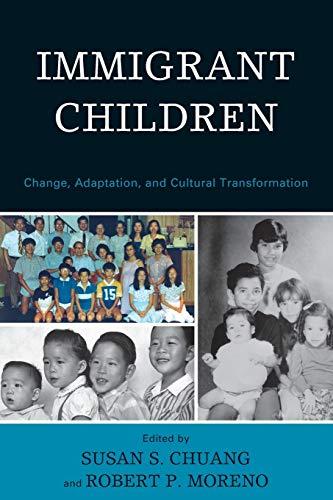 9780739184455: Immigrant Children: Change, Adaptation, and Cultural Transformation