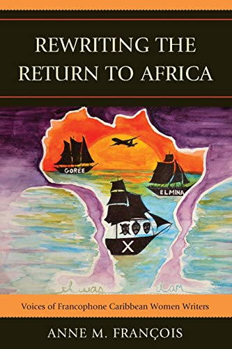 9780739184561: Rewriting the Return to Africa: Voices of Francophone Caribbean Women Writers