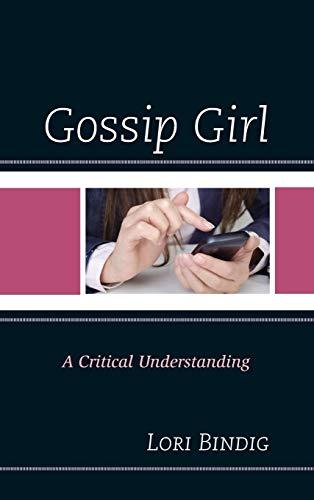 9780739184813: Gossip Girl: A Critical Understanding (Critical Studies in Television)