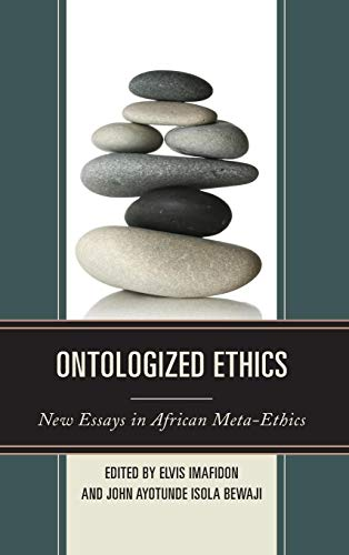 9780739185032: Ontologized Ethics: New Essays in African Meta-Ethics