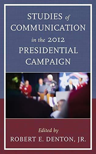 Studies of Communication in the 2012 Presidential: Denton Jr. Virginia