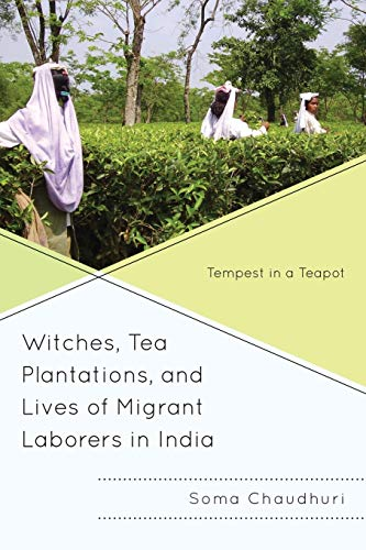 9780739185247: Witches, Tea Plantations, and Lives of Migrant Laborers in India: Tempest in a Teapot