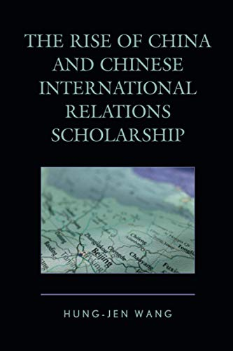 9780739185315: The Rise of China and Chinese International Relations Scholarship