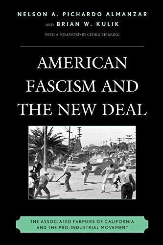 9780739185759: American Fascism and the New Deal: The Associated Farmers of California and the Pro-Industrial Movement