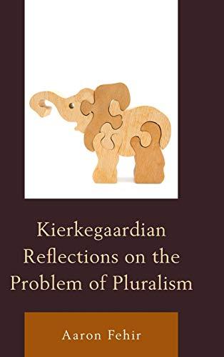 9780739185841: Kierkegaardian Reflections on the Problem of Pluralism