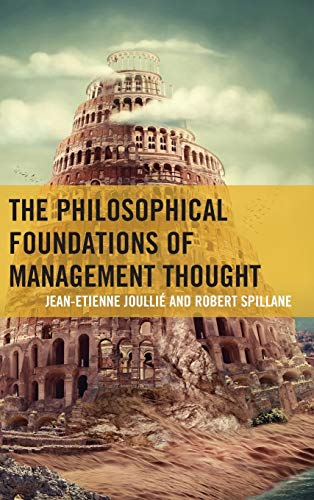 9780739186022: The Philosophical Foundations of Management Thought