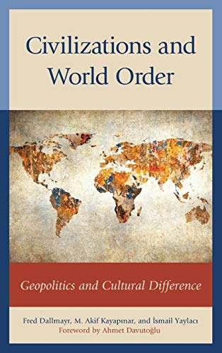 9780739186060: Civilizations and World Order: Geopolitics and Cultural Difference (Global Encounters: Studies in Comparative Political Theory)