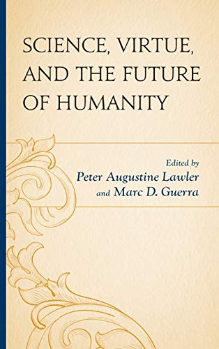 9780739186497: Science, Virtue, and the Future of Humanity