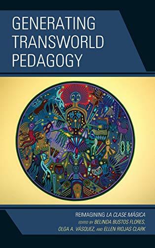9780739186831: Generating Transworld Pedagogy: Reimagining La Clase Mágica