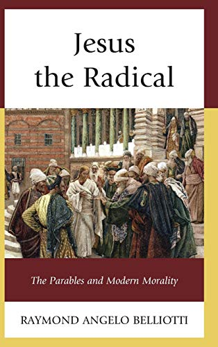 9780739187654: Jesus the Radical: The Parables and Modern Morality