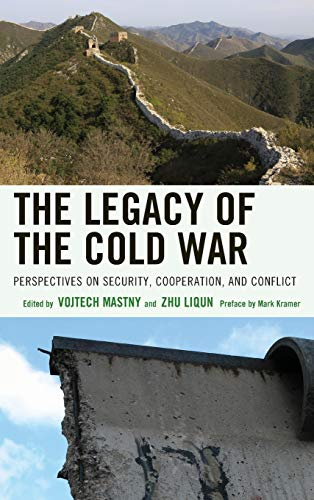 9780739187890: The Legacy of the Cold War: Perspectives on Security, Cooperation, and Conflict (The Harvard Cold War Studies Book Series)