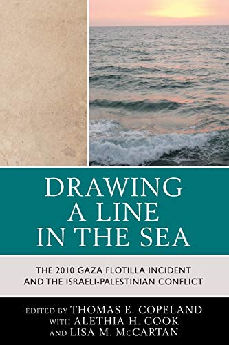 9780739188071: Drawing a Line in the Sea: The 2010 Gaza Flotilla Incident and the Israeli-Palestinian Conflict