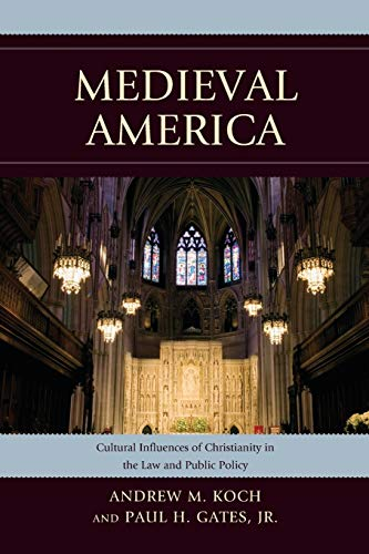 9780739188101: Medieval America: Cultural Influences of Christianity in the Law and Public Policy