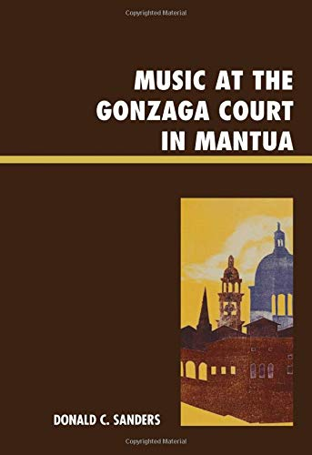 9780739188187: Music at the Gonzaga Court in Mantua