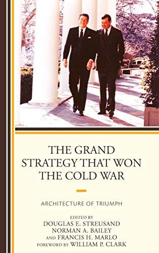 The Grand Strategy That Won the Cold: Douglas E. Streusand,