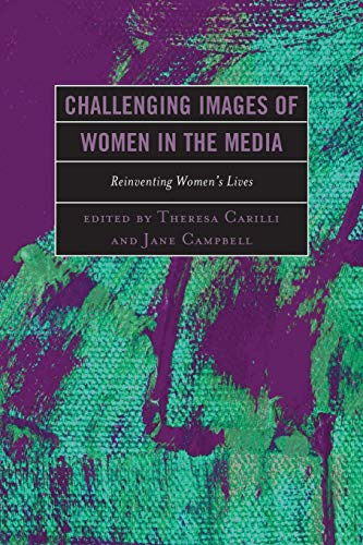 9780739188699: Challenging Images of Women in the Media: Reinventing Women's Lives