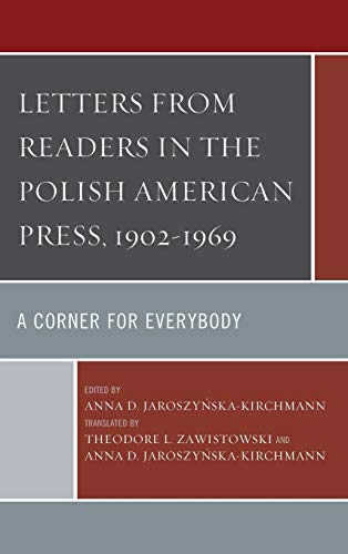 9780739188729: Letters from Readers in the Polish American Press, 1902-1969: A Corner for Everybody