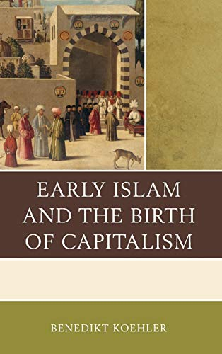 9780739188828: Early Islam and the Birth of Capitalism