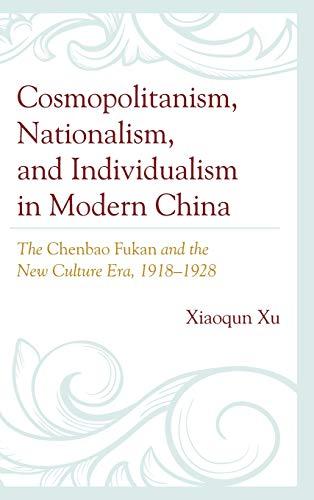 Cosmopolitanism, Nationalism, and Individualism in Modern China: Xu, Xiaoqun