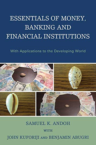 Essentials of Money, Banking and Financial Institutions: With Applications to the Developing World:...