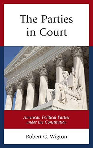 9780739189672: The Parties in Court: American Political Parties Under the Constitution