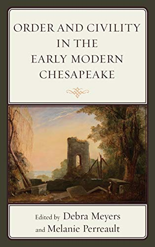 9780739189740: Order and Civility in the Early Modern Chesapeake