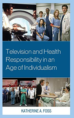 9780739189931: Television and Health Responsibility in an Age of Individualism