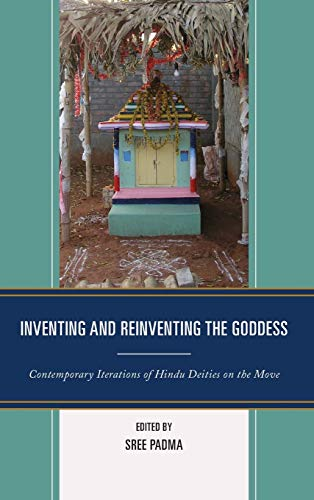Inventing and Reinventing the Goddess Contemporary Iterations: Padma, Sree &