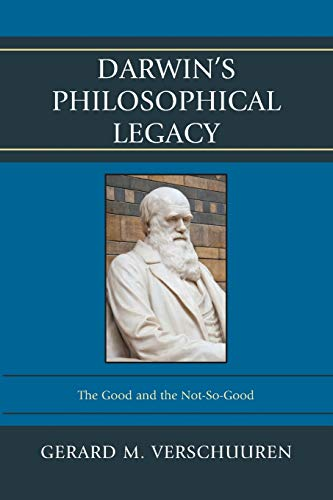 9780739190586: Darwin's Philosophical Legacy: The Good and the Not-So-Good