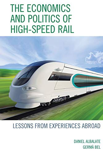 9780739190685: The Economics and Politics of High-Speed Rail: Lessons from Experiences Abroad