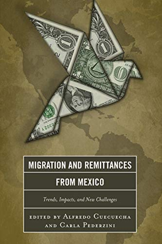 9780739190715: Migration and Remittances from Mexico: Trends, Impacts, and New Challenges