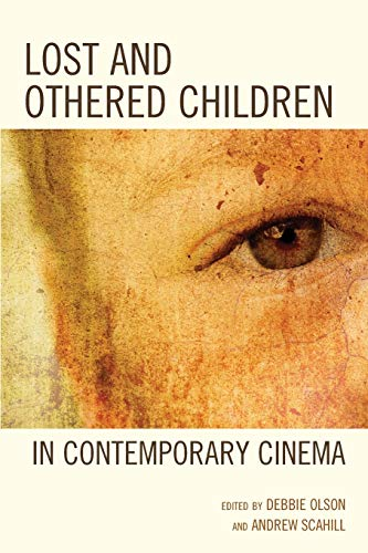 9780739190746: Lost and Othered Children in Contemporary Cinema