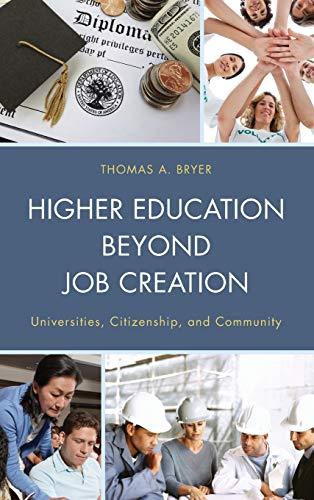 9780739191149: Higher Education beyond Job Creation: Universities, Citizenship, and Community