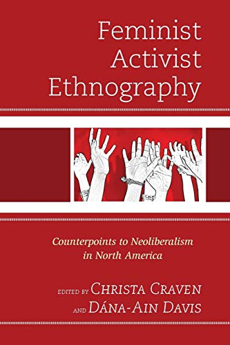 9780739191309: Feminist Activist Ethnography: Counterpoints to Neoliberalism in North America