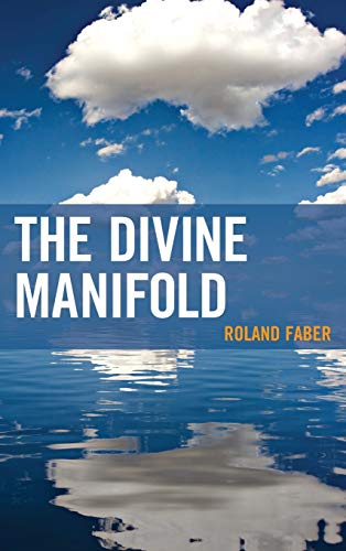 The Divine Manifold (Contemporary Whitehead Studies): Faber, Roland