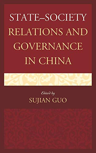 9780739191798: State–Society Relations and Governance in China (Challenges Facing Chinese Political Development)