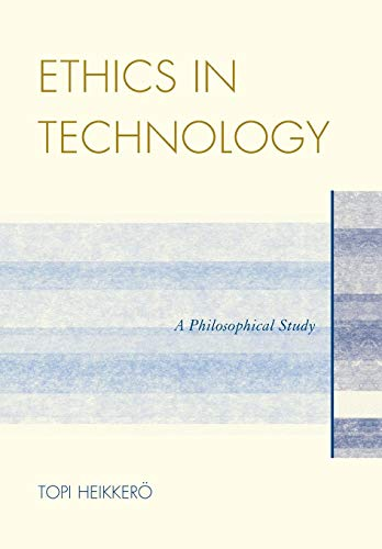 9780739191958: Ethics in Technology: A Philosophical Study