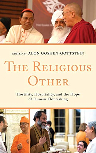 9780739192566: The Religious Other: Hostility, Hospitality, and the Hope of Human Flourishing (Interreligious Reflections)