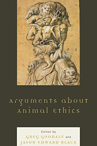 9780739192832: Arguments about Animal Ethics