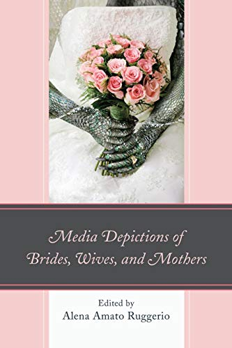 9780739193044: Media Depictions of Brides, Wives, and Mothers