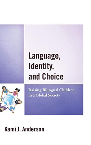 9780739193617: Language, Identity, and Choice: Raising Bilingual Children in a Global Society