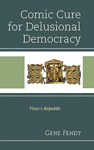 9780739193907: Comic Cure for Delusional Democracy: Plato's Republic