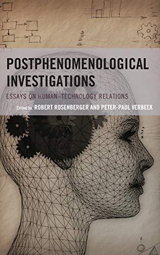 9780739194362: Postphenomenological Investigations: Essays on Human–Technology Relations (Postphenomenology and the Philosophy of Technology)