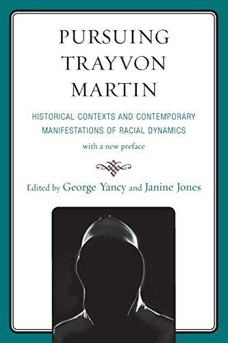 9780739194843: Pursuing Trayvon Martin: Historical Contexts and Contemporary Manifestations of Racial Dynamics