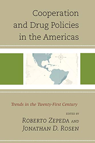Cooperation and Drug Policies in the Americas: Roberto Zepeda (editor),