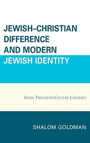 9780739196083: Jewish–Christian Difference and Modern Jewish Identity: Seven Twentieth-Century Converts