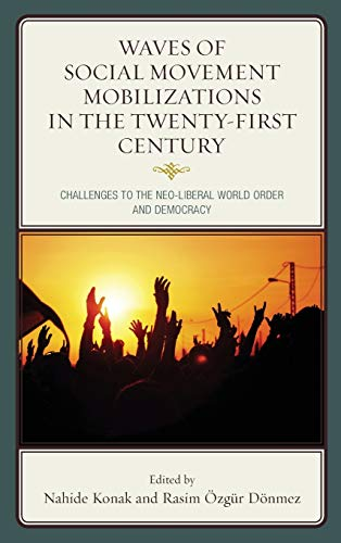 9780739196359: Waves of Social Movement Mobilizations in the Twenty-First Century: Challenges to the Neo-Liberal World Order and Democracy