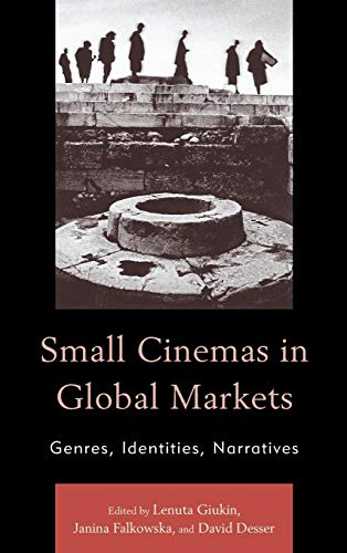9780739196526: Small Cinemas in Global Markets: Genres, Identities, Narratives